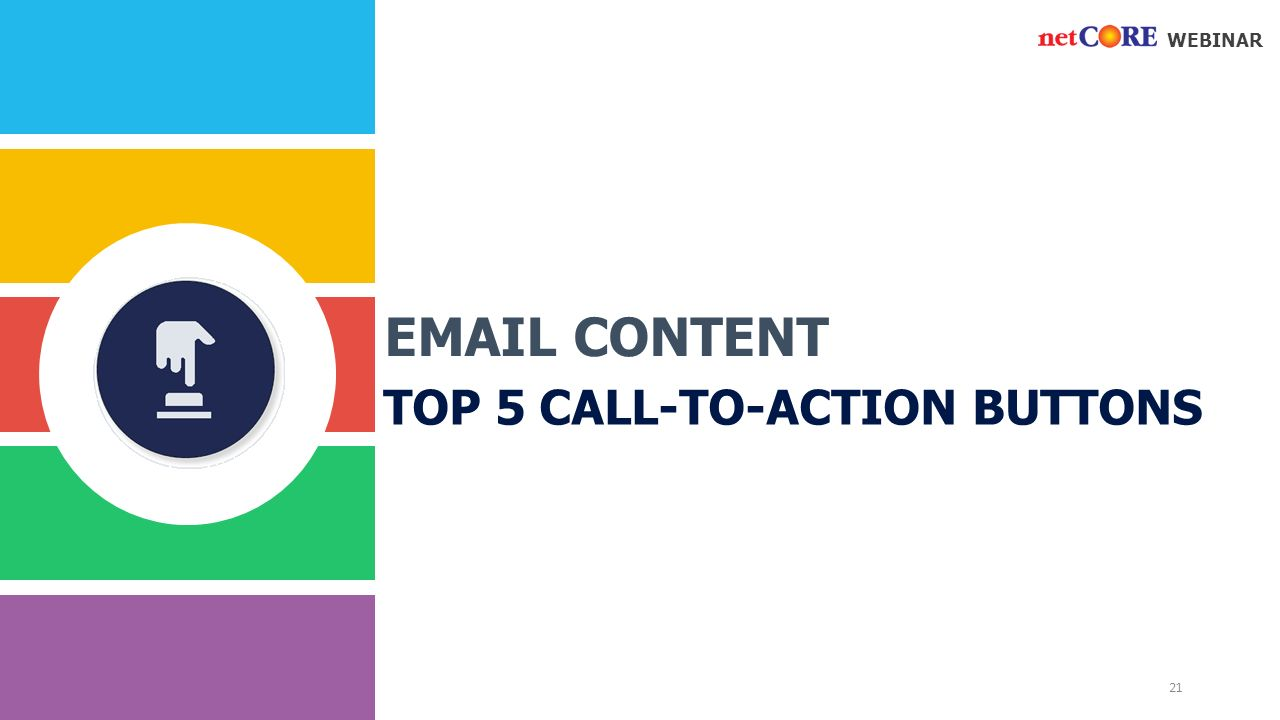 CONTENT WEBINAR TOP 5 CALL-TO-ACTION BUTTONS 21