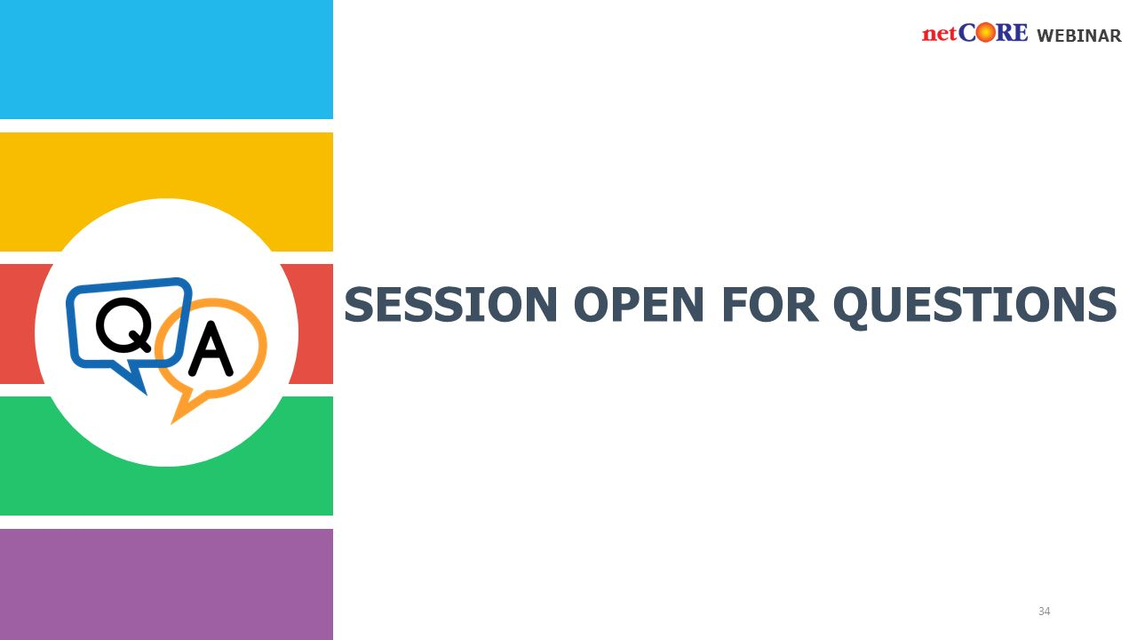 WEBINAR SESSION OPEN FOR QUESTIONS 34