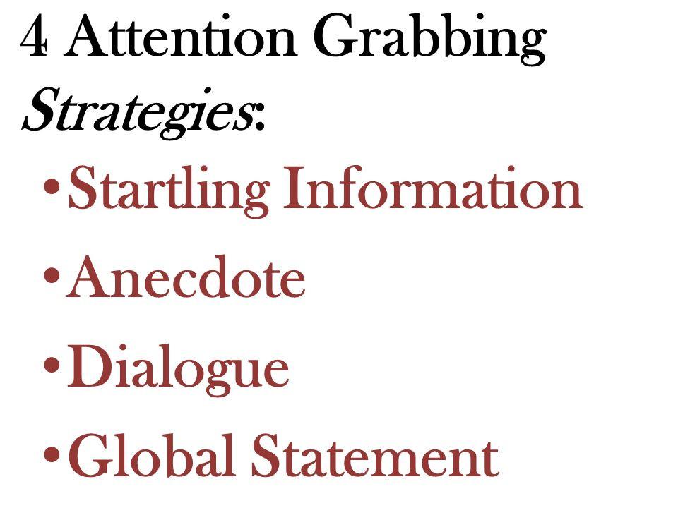 attention grabber for essays Attention grabbers are techniques you use at the very beginning of an essay as a means to hook your readers' attention and get them interested in your topic you can use one of several techniques, such as a surprising statistic, a generalization or even a story however, no matter which method you use.