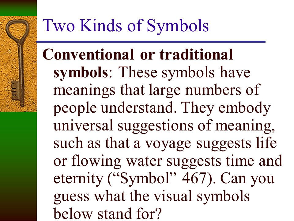 A Symbol Is A Thing That Suggests More Than Its Literal Meaning