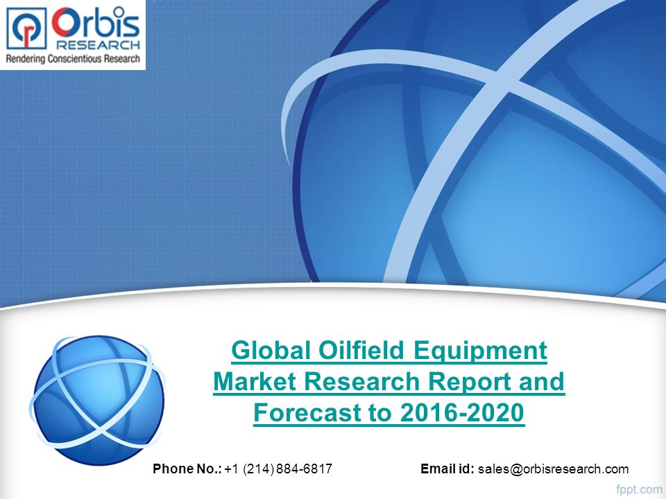 Global Oilfield Equipment Market Research Report and