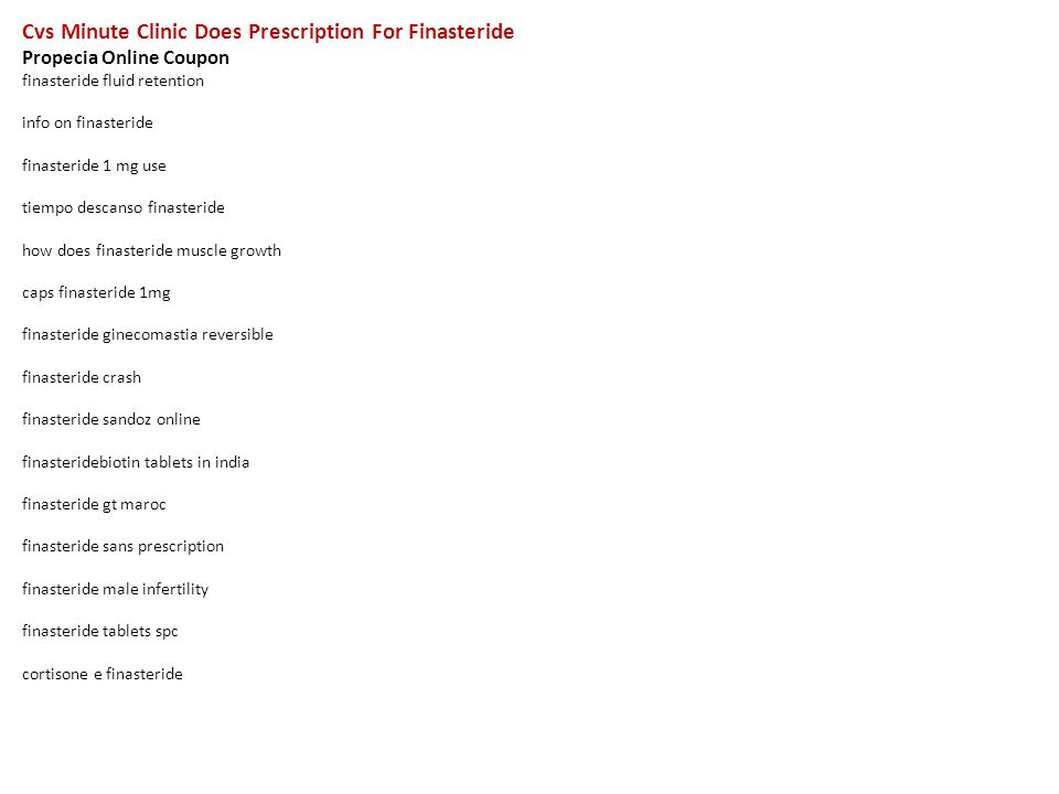 cvs minute clinic does prescription for finasteride propecia online