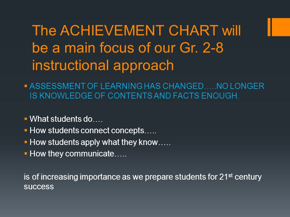 The ACHIEVEMENT CHART will be a main focus of our Gr.