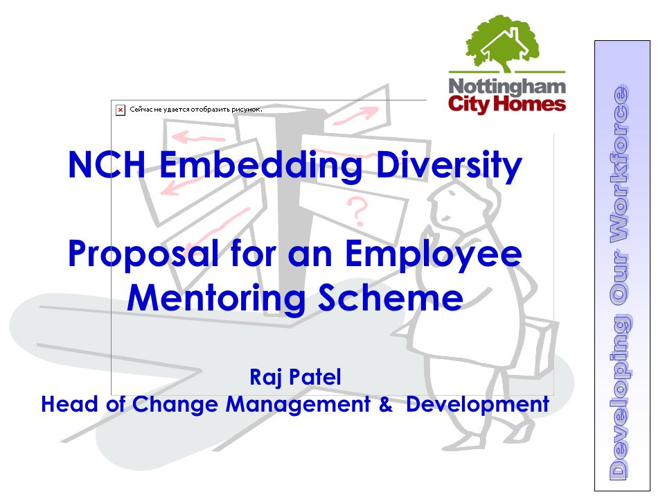 NCH Embedding Diversity Proposal for an Employee Mentoring Scheme Raj Patel Head of Change Management & Development
