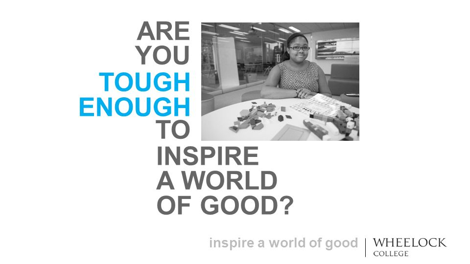 inspire a world of good TOUGH ENOUGH ARE YOU TO INSPIRE A WORLD OF GOOD