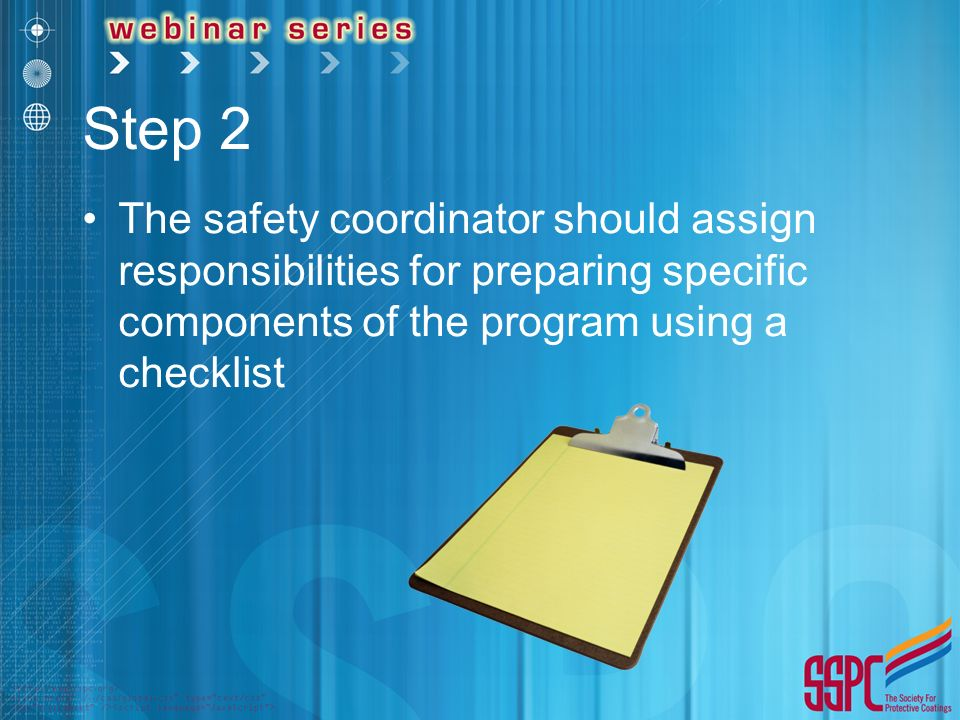 Step 2 The safety coordinator should assign responsibilities for preparing specific components of the program using a checklist