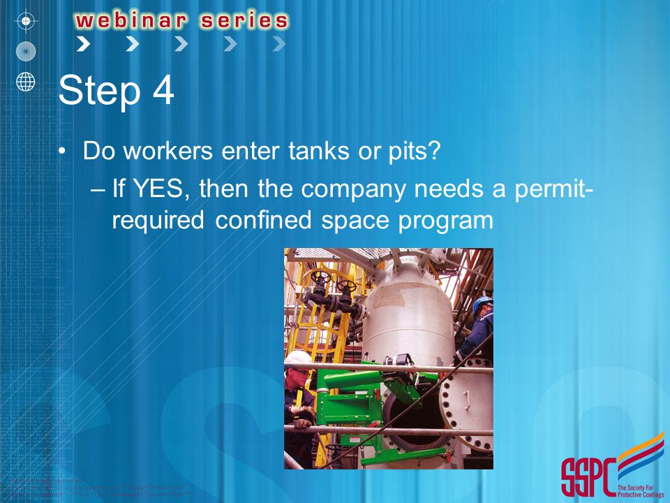 Step 4 Do workers enter tanks or pits.