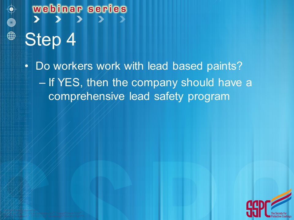 Step 4 Do workers work with lead based paints.