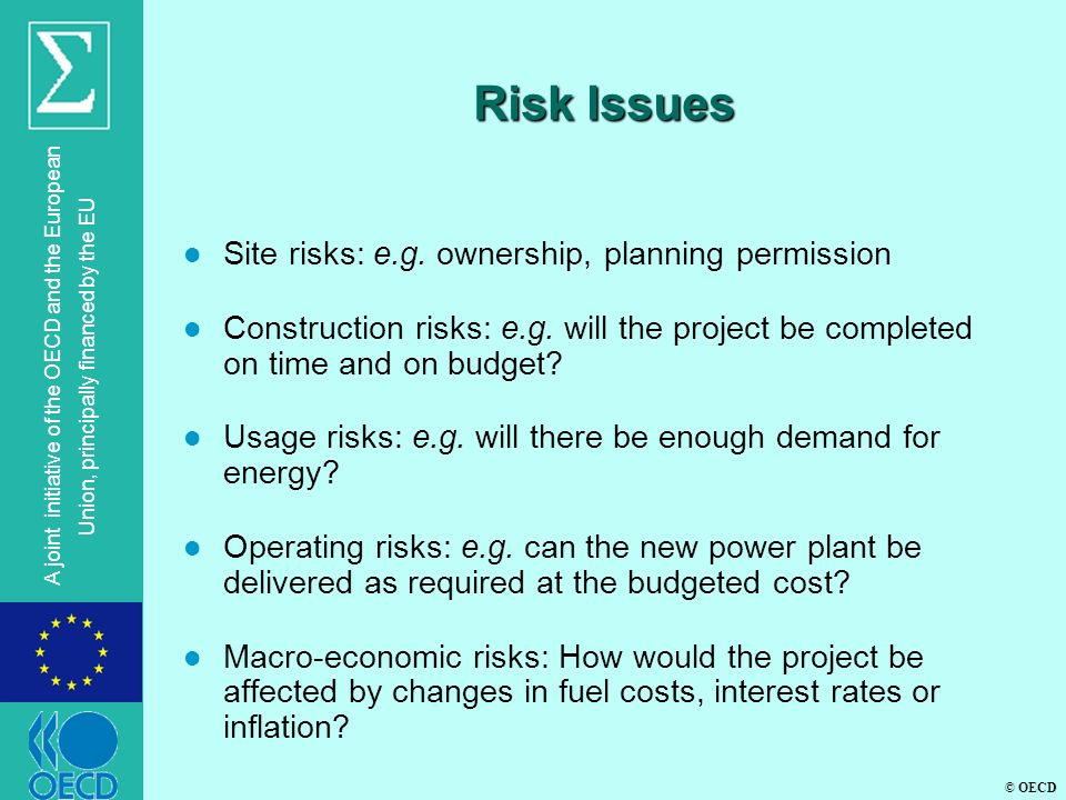 © OECD A joint initiative of the OECD and the European Union, principally financed by the EU Risk Issues l Site risks: e.g.