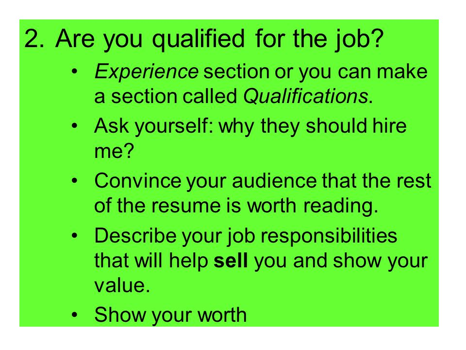 2.Are you qualified for the job.