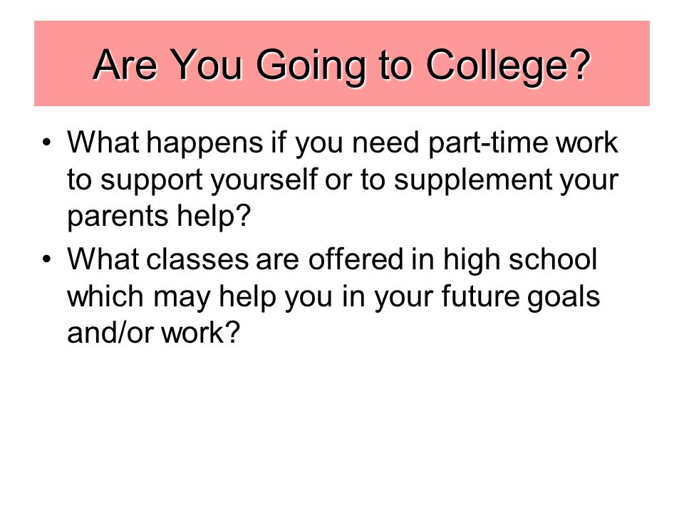 Are You Going to College.