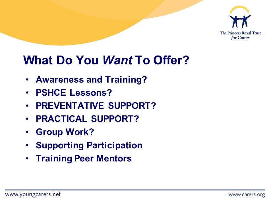 What Do You Want To Offer. Awareness and Training.