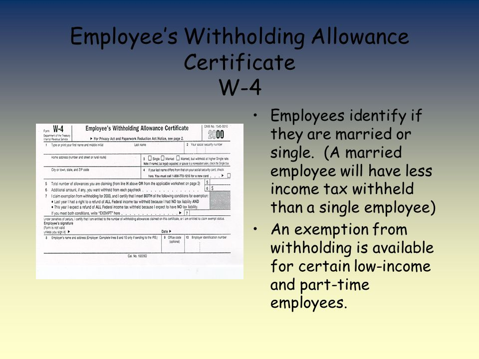 Employee's Withholding Allowance Certificate W-4 Employees identify if they are married or single.