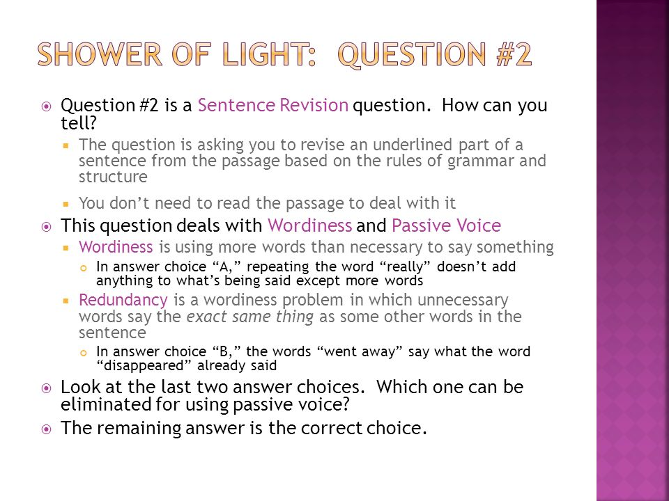  Question #2 is a Sentence Revision question. How can you tell.