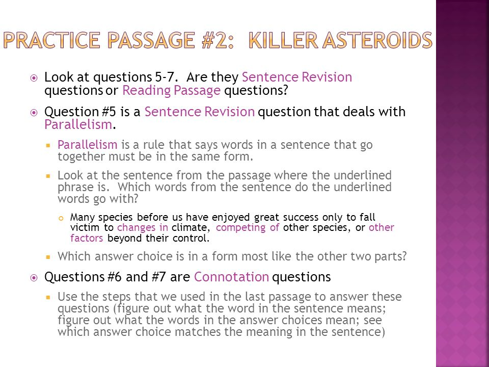  Look at questions 5-7. Are they Sentence Revision questions or Reading Passage questions.