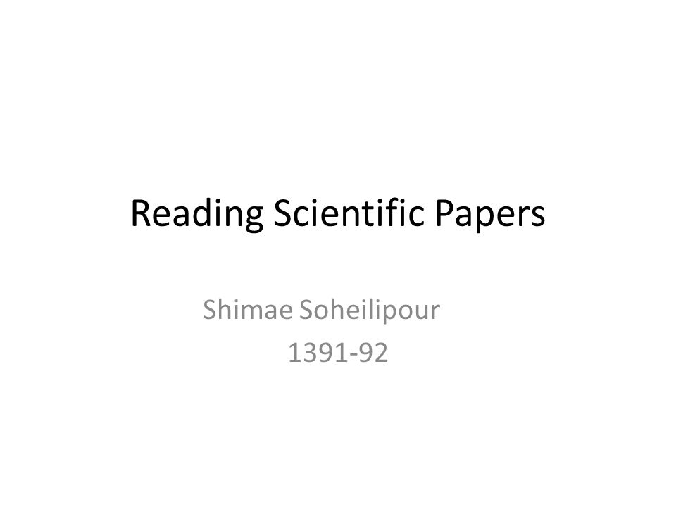 Reading Scientific Papers Shimae Soheilipour