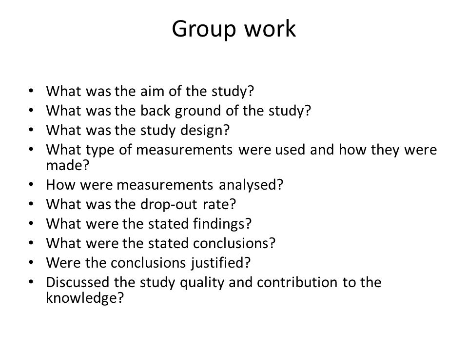 Group work What was the aim of the study. What was the back ground of the study.