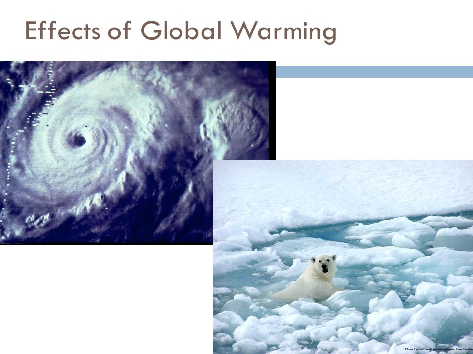 Global Warming  Human activities that add greenhouse gases to the atmosphere may be warming Earth's atmosphere.