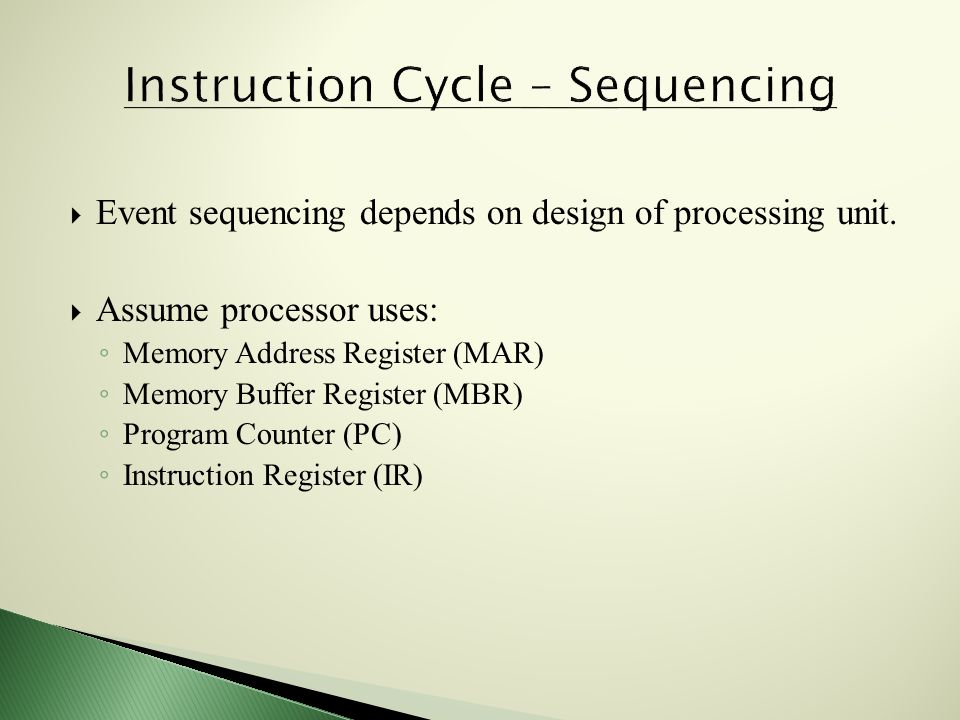  Event sequencing depends on design of processing unit.