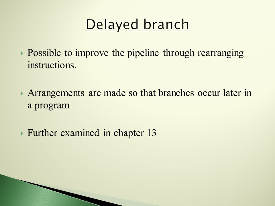  Possible to improve the pipeline through rearranging instructions.