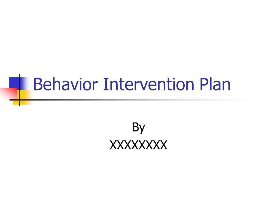 Behavior Intervention Plan By XXXXXXXX  Student Description 13 year