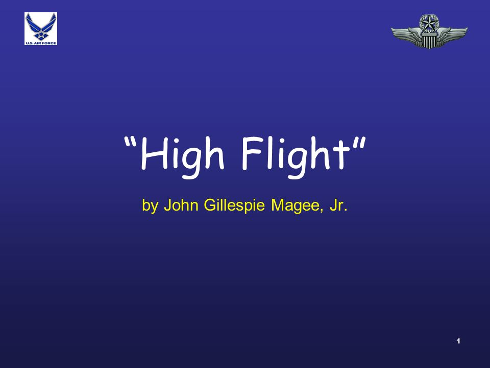 1 High Flight By John Gillespie Magee Jr 2 In Early
