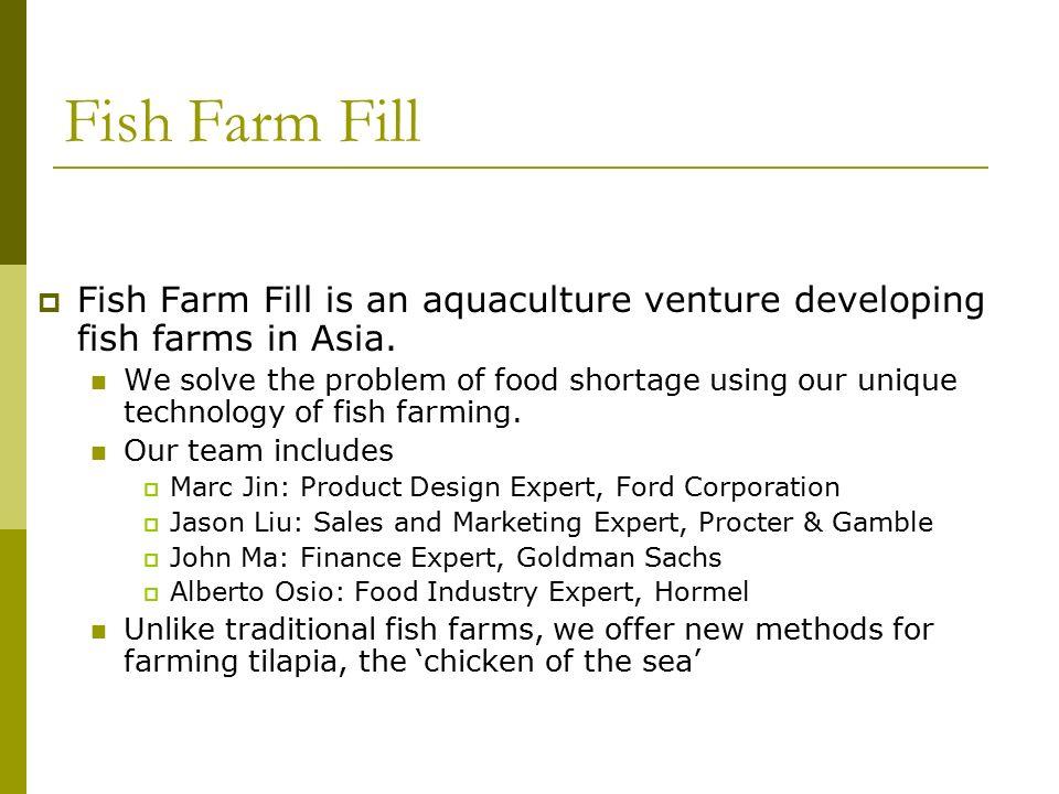 Fish Farm Fill  Marc Jin, MIT Sloan MBA 04,  Jason Liu