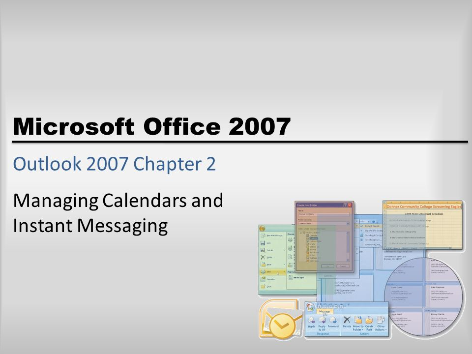 Microsoft Office 2007 Outlook 2007 Chapter 2 Managing Calendars And