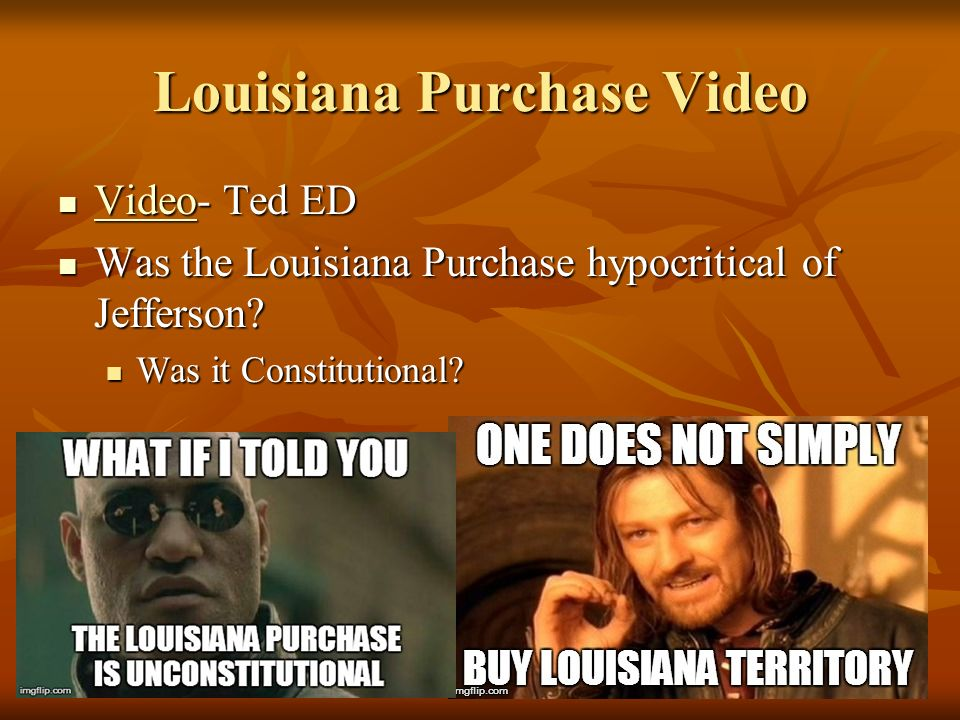Louisiana Purchase Video Video- Ted ED Video- Ted ED Video Was the Louisiana Purchase hypocritical of Jefferson.