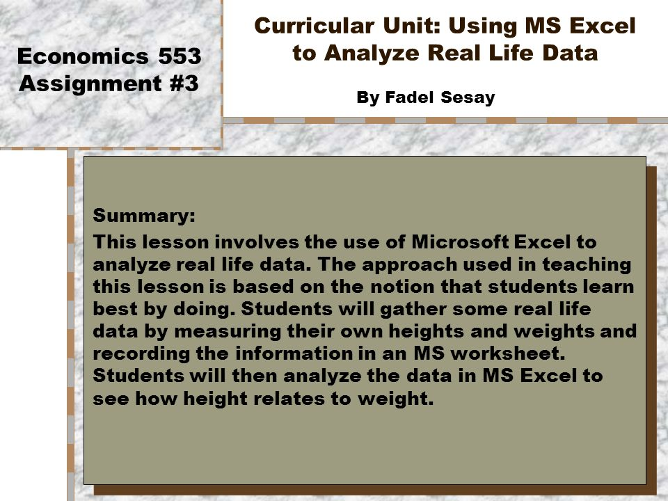 curricular unit using ms excel to analyze real life data economics 553 assignment 3