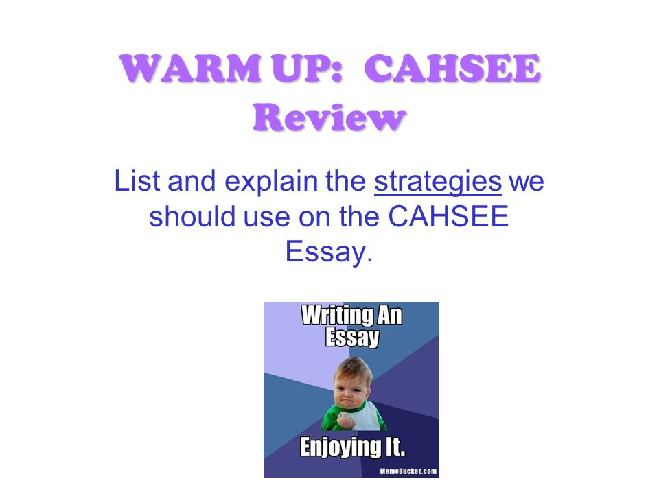 Warm up cahsee review list and explain the strategies we should use