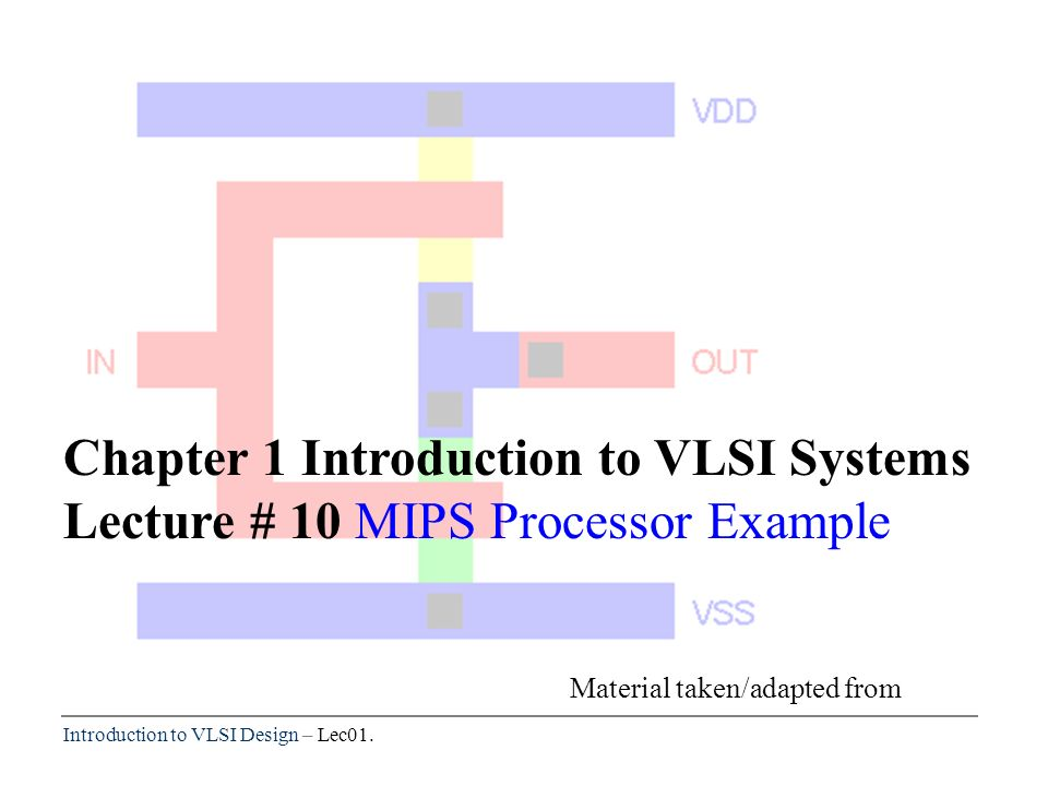 Introduction To Vlsi Design Lec01 Chapter 1 Introduction To Vlsi Systems Lecture 10 Mips Processor Example Material Taken Adapted From Ppt Download