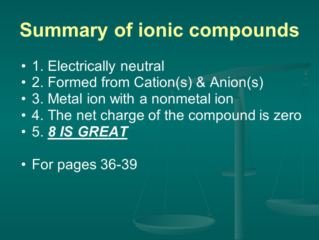 Summary of ionic compounds 1. Electrically neutral 2.