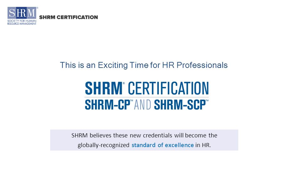This Is An Exciting Time For Hr Professionals Shrm Believes These