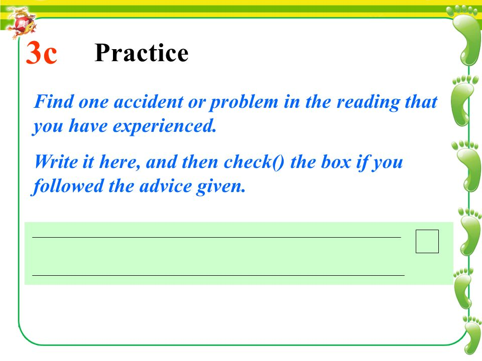 3c Practice Find one accident or problem in the reading that you have experienced.