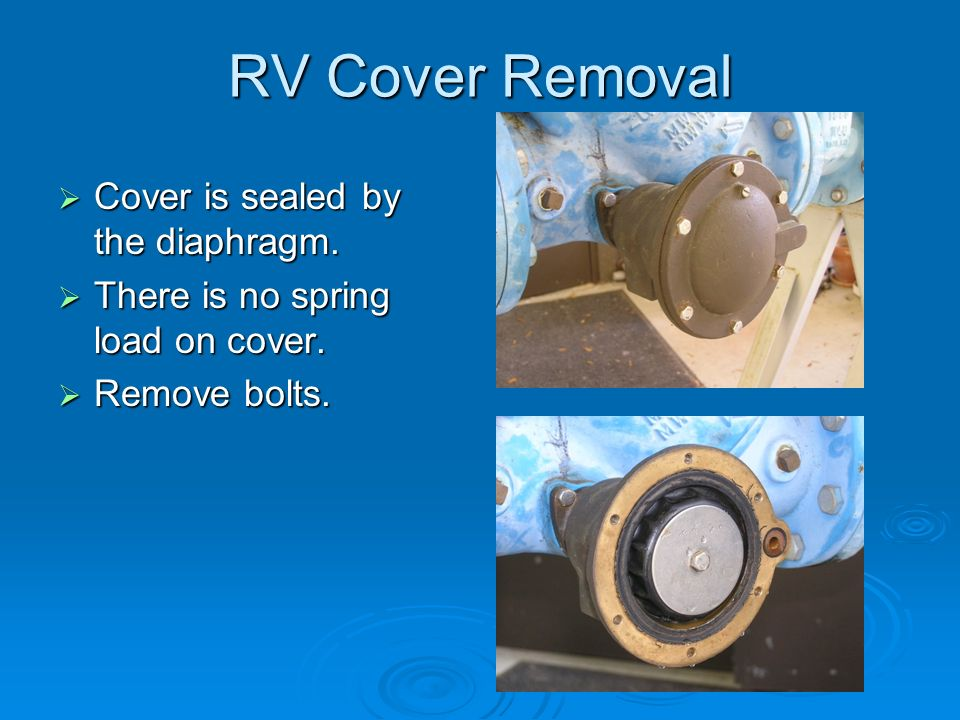 RV Cover Removal  Cover is sealed by the diaphragm.