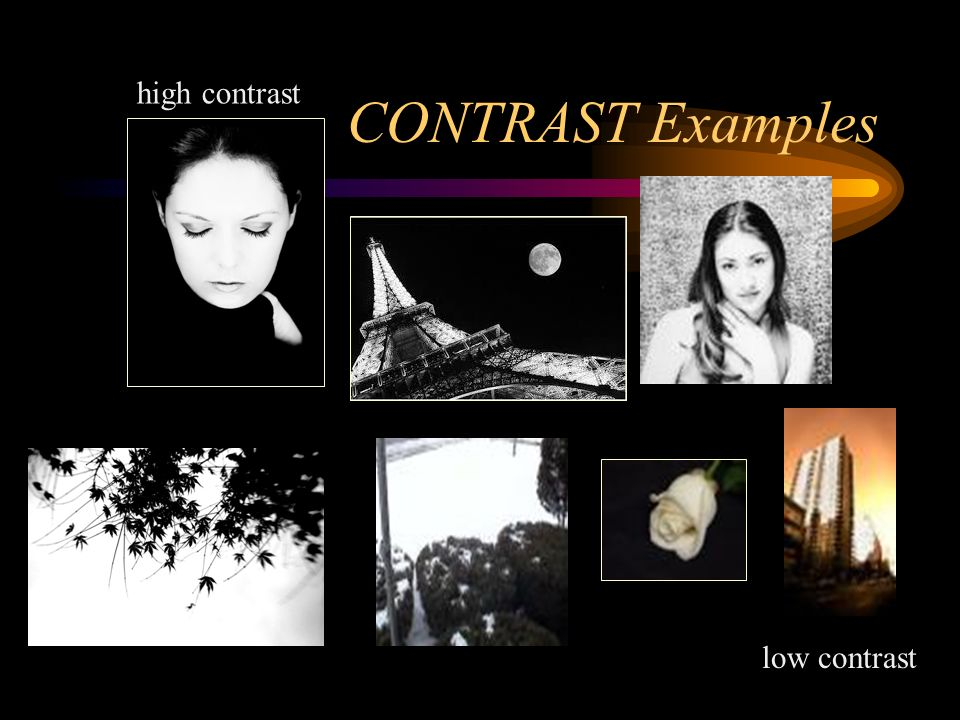 CONTRAST Contrast refers to the opposites and differences in the work.