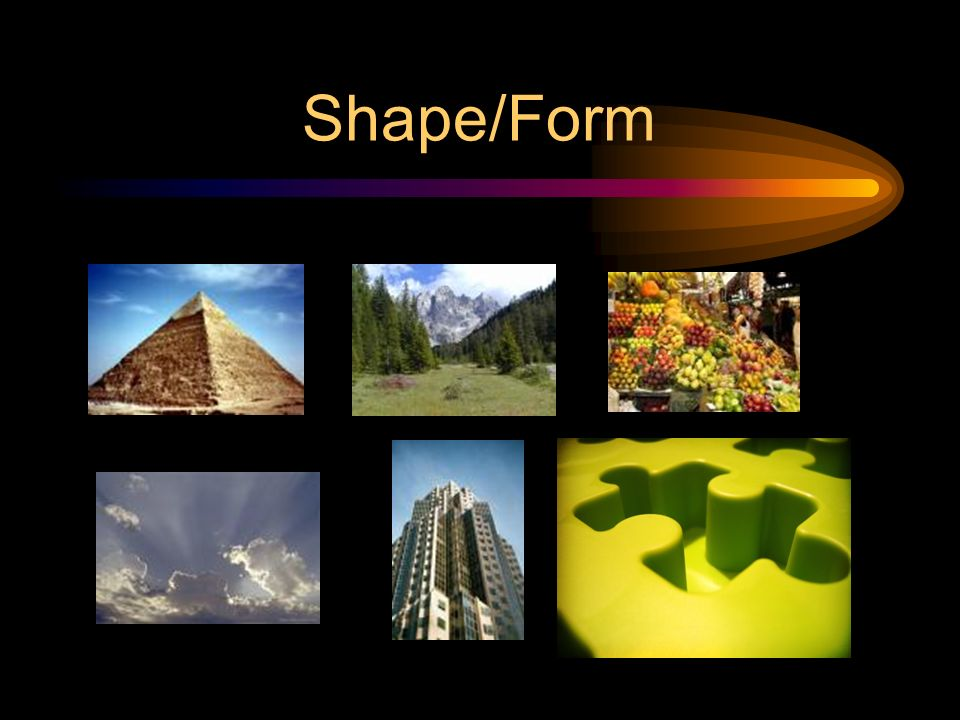 Shape/Form Form is an area surrounded by space. Shape is a contained area.