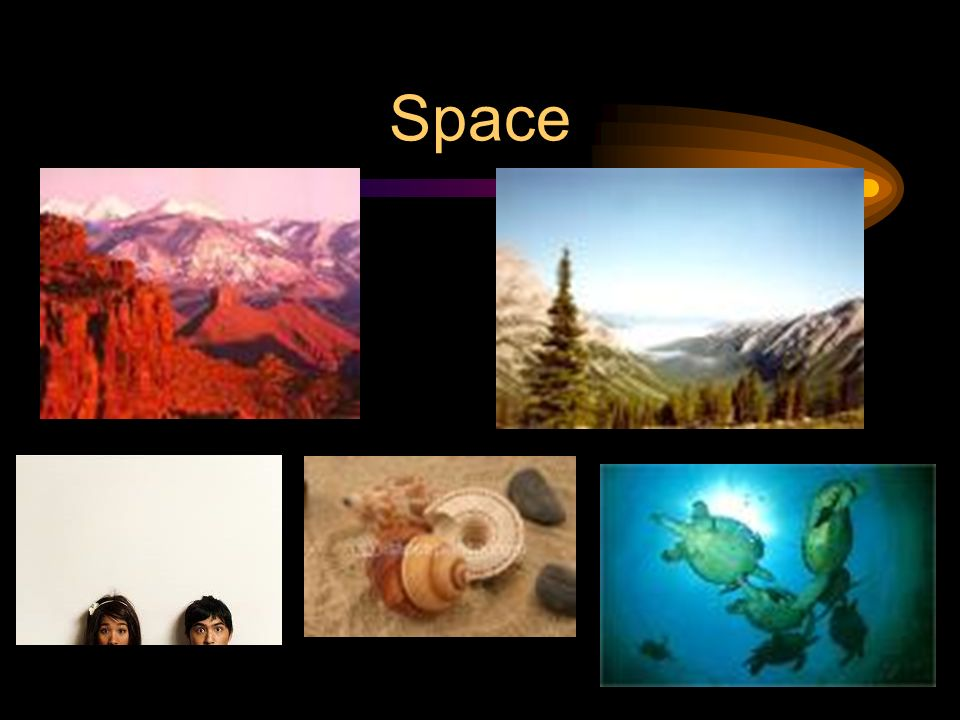 Space Space can be positive or negative. Positive space – the area the objects/subject takes up.