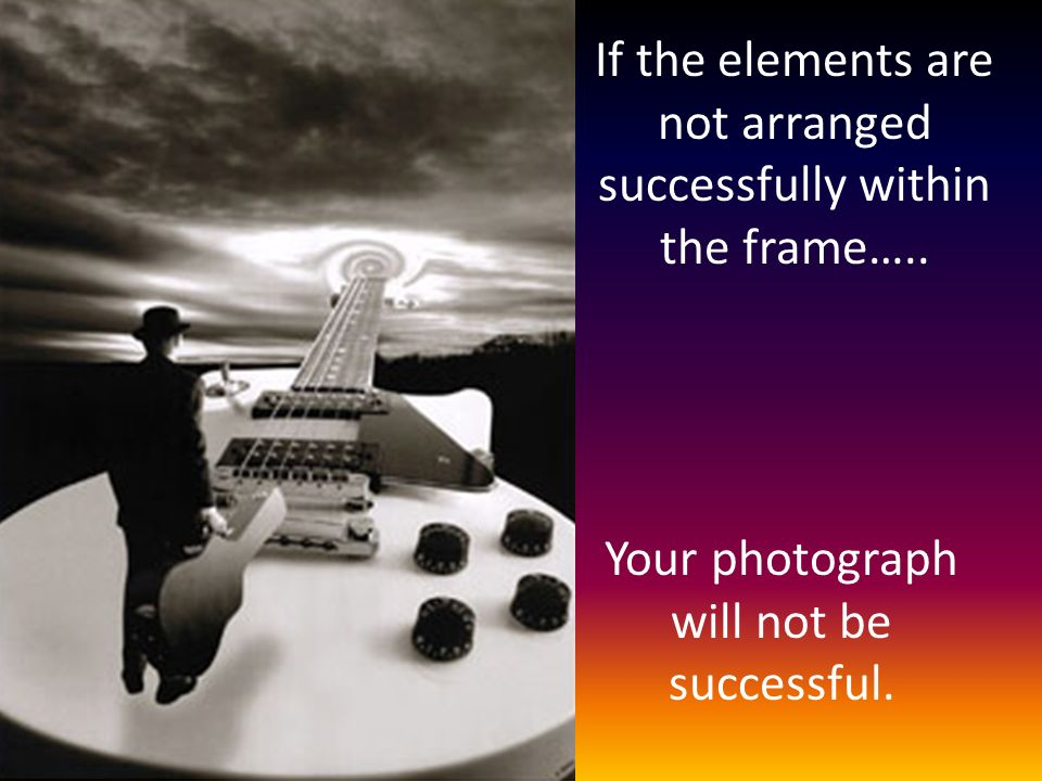 If the elements are not arranged successfully within the frame…..