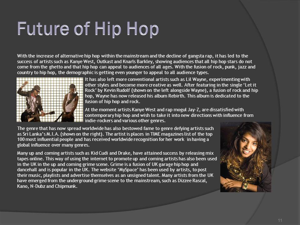 1  2 Hip hop is a musical genre which developed alongside