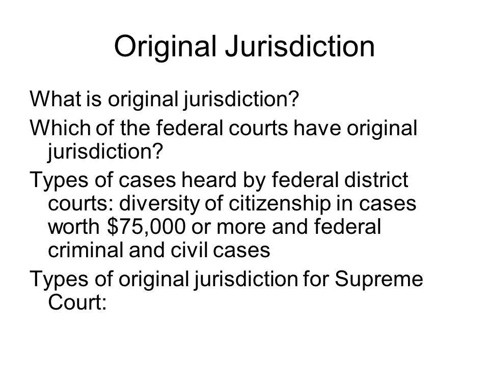 Original Jurisdiction What is original jurisdiction.