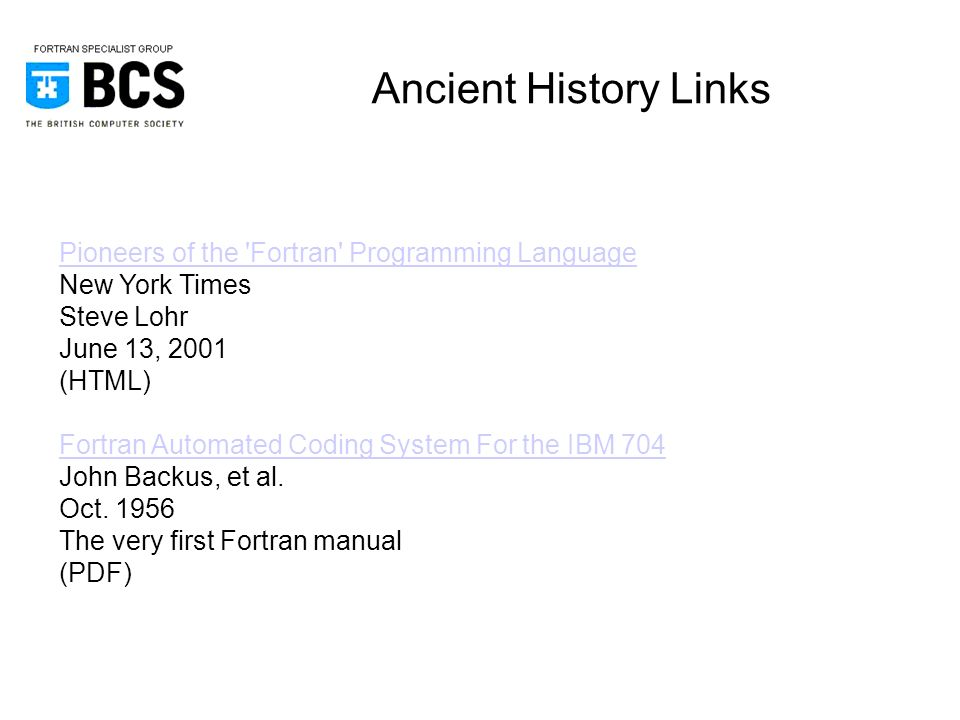 Fortran - A Language with a Past and a Future Peter Crouch Chairman