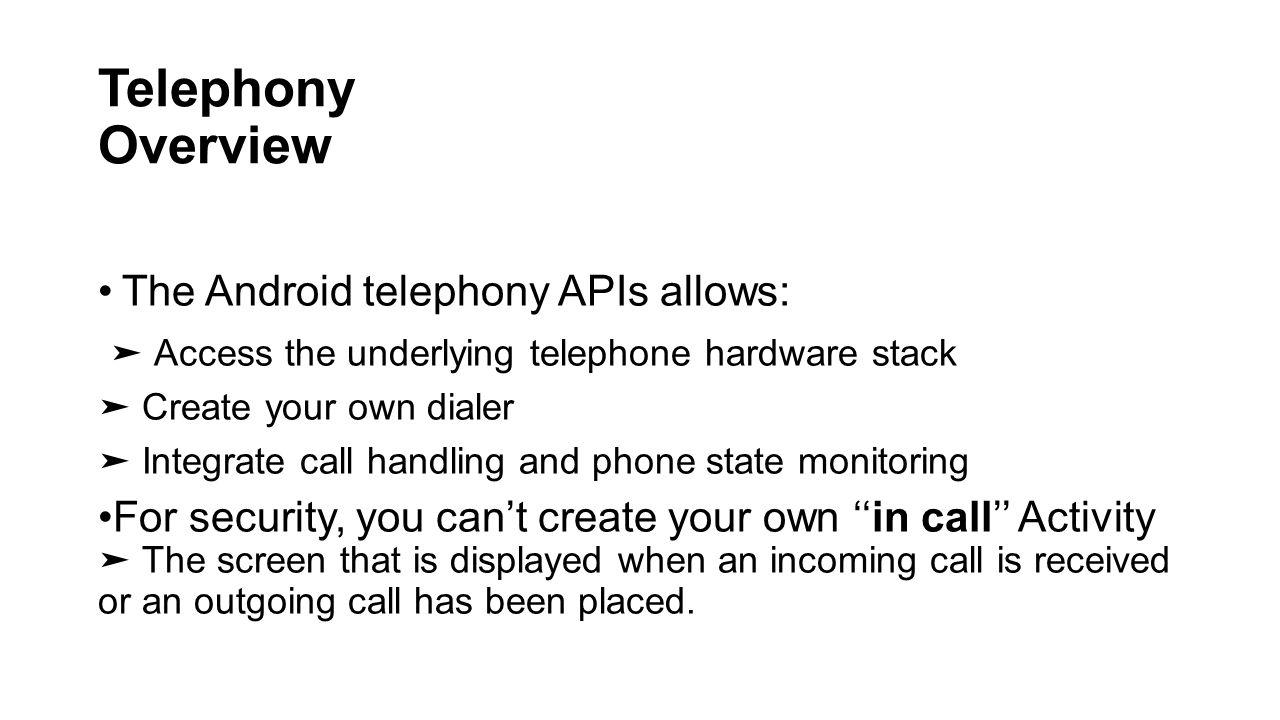 Telephony and sms API'S  Objective Telephony ➤ Initiating