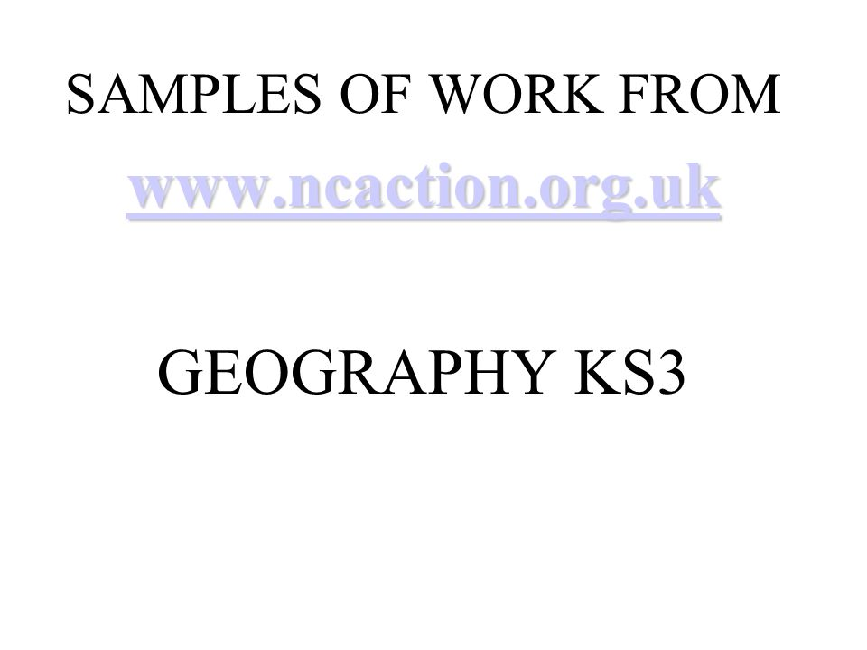 SAMPLES OF WORK FROM   GEOGRAPHY KS3