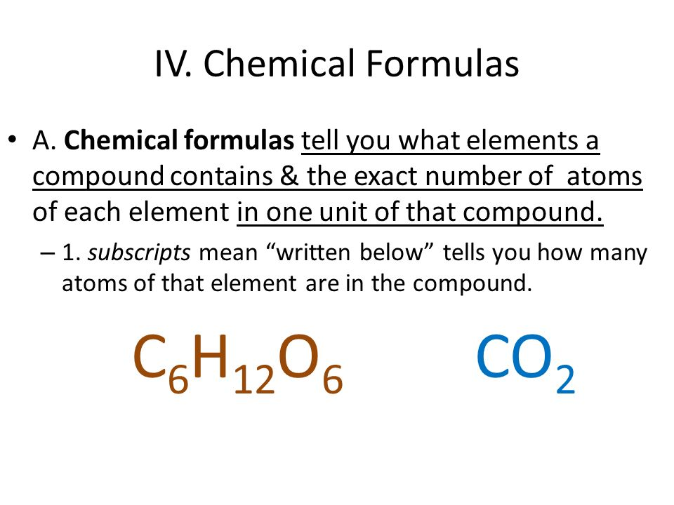 IV. Chemical Formulas A.