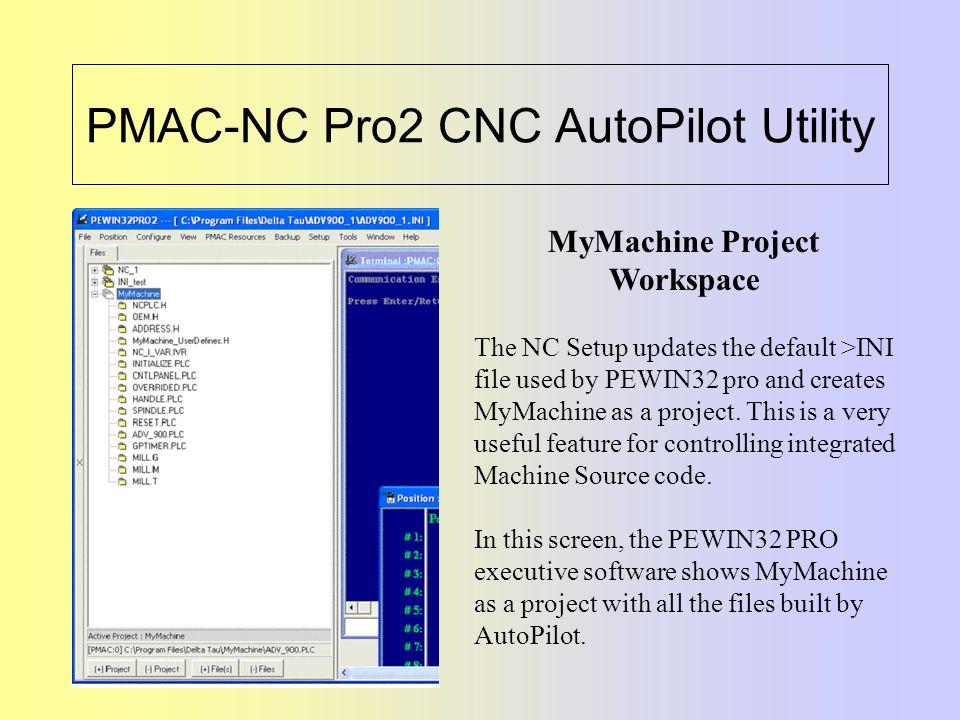 Advantage 900 PMAC-NC Pro2 CNC AutoPilot Utility  - ppt download