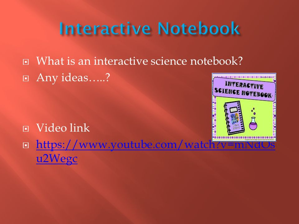  What is an interactive science notebook.  Any ideas…...