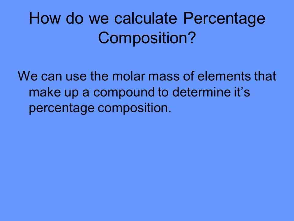 How do we calculate Percentage Composition.