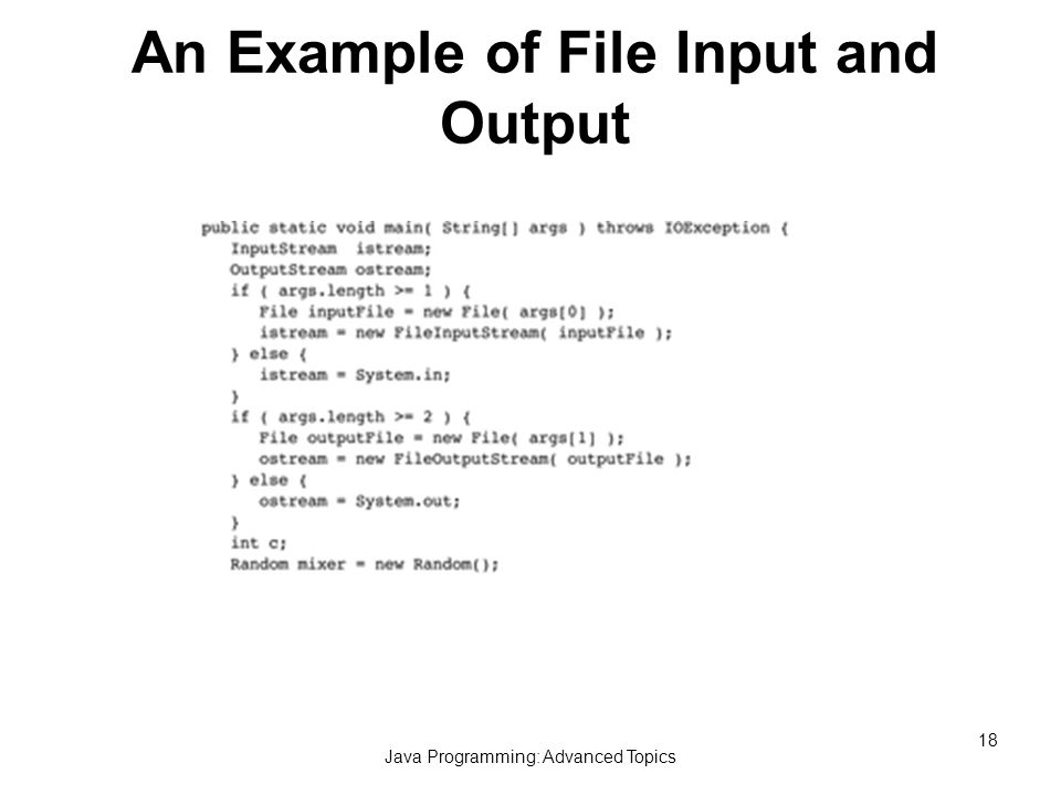 Java Programming: Advanced Topics 1 Input/Output and Serialization